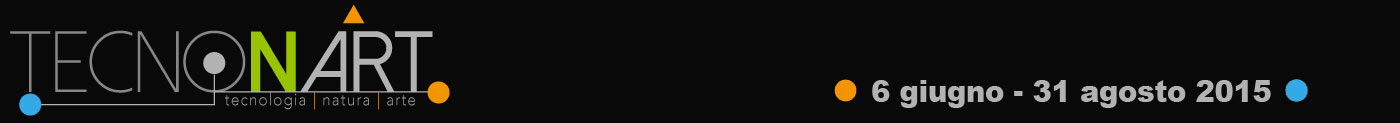 TecnoNart – 6 giugno – 31 agosto 2015